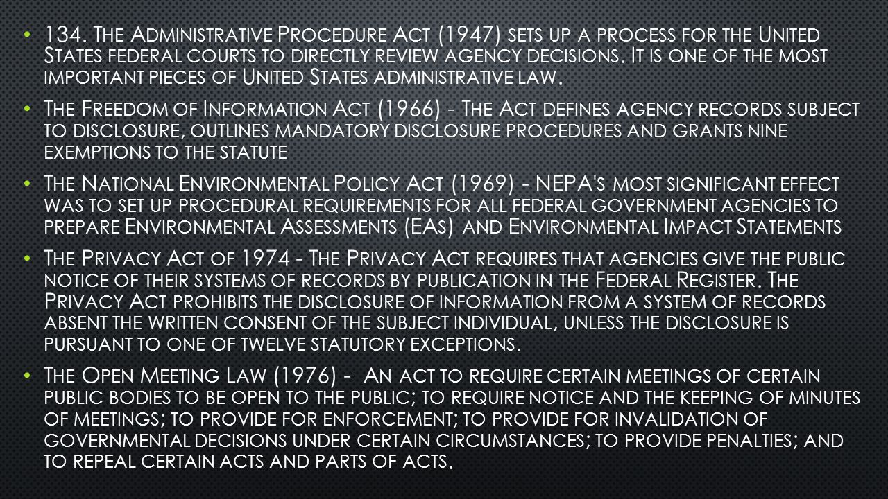 134. T HE A DMINISTRATIVE P ROCEDURE A CT (1947) SETS UP A PROCESS FOR THE U NITED S TATES FEDERAL COURTS TO DIRECTLY REVIEW AGENCY DECISIONS. I T IS