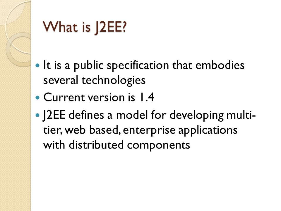 What is J2EE. What is J2EE.