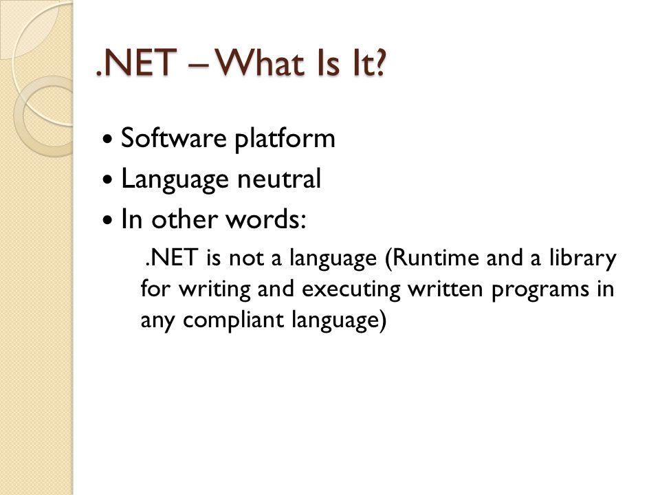 .NET – What Is It.