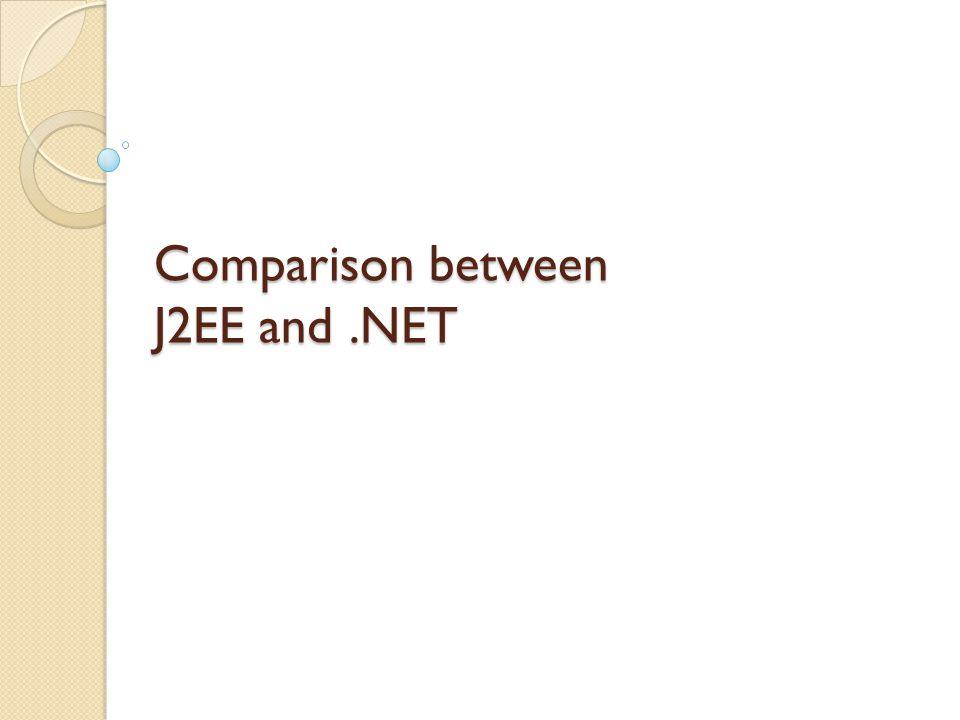 Comparison between J2EE and.NET
