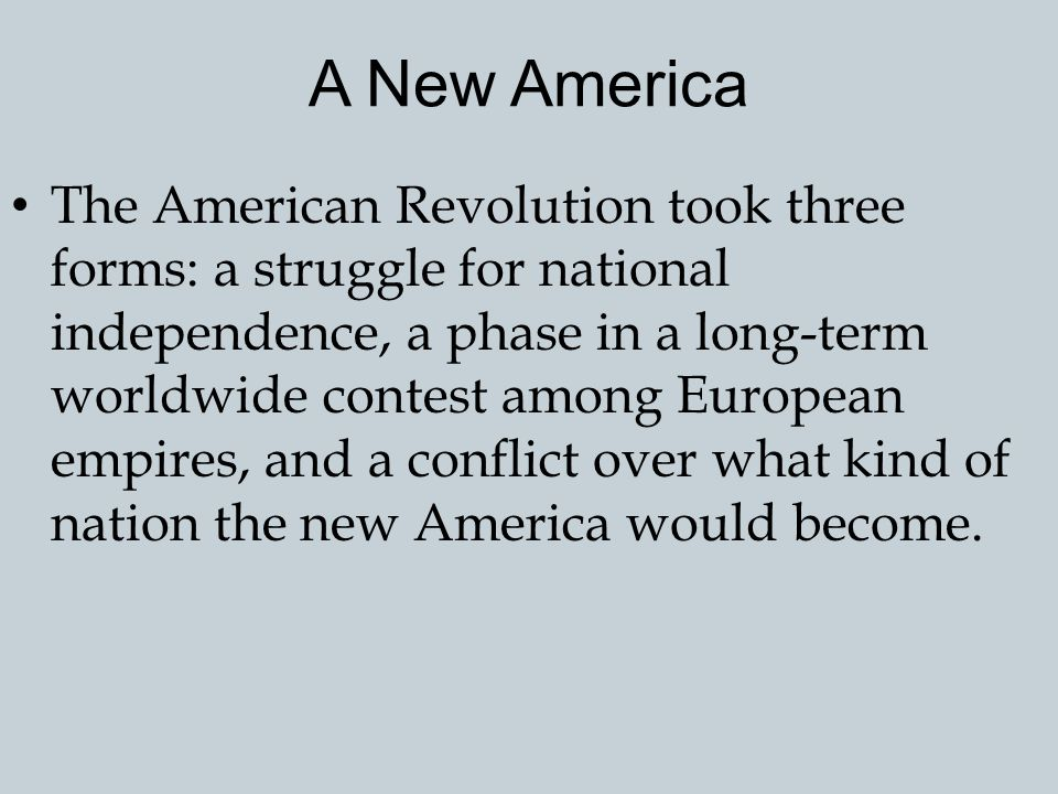 The American Revolution and American Exceptionalism Many Americans define the significance of the United States in terms of the Revolution that created it.
