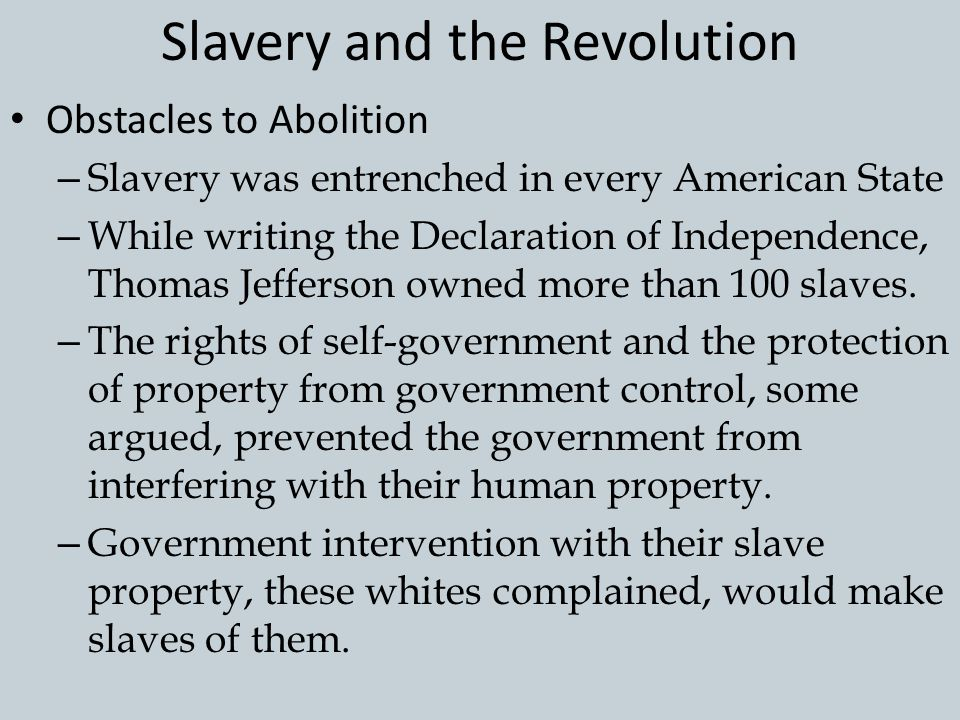 Slavery and the Revolution The Language of Slavery and Freedom – The war presented an opportunity for freedom. In 1776 about 500,000 people were slave