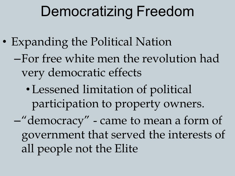Indian Land and White Freedom White Freedom, Indian Freedom – Independence created state governments that were democratically accountable to voters who wanted Indian lands.