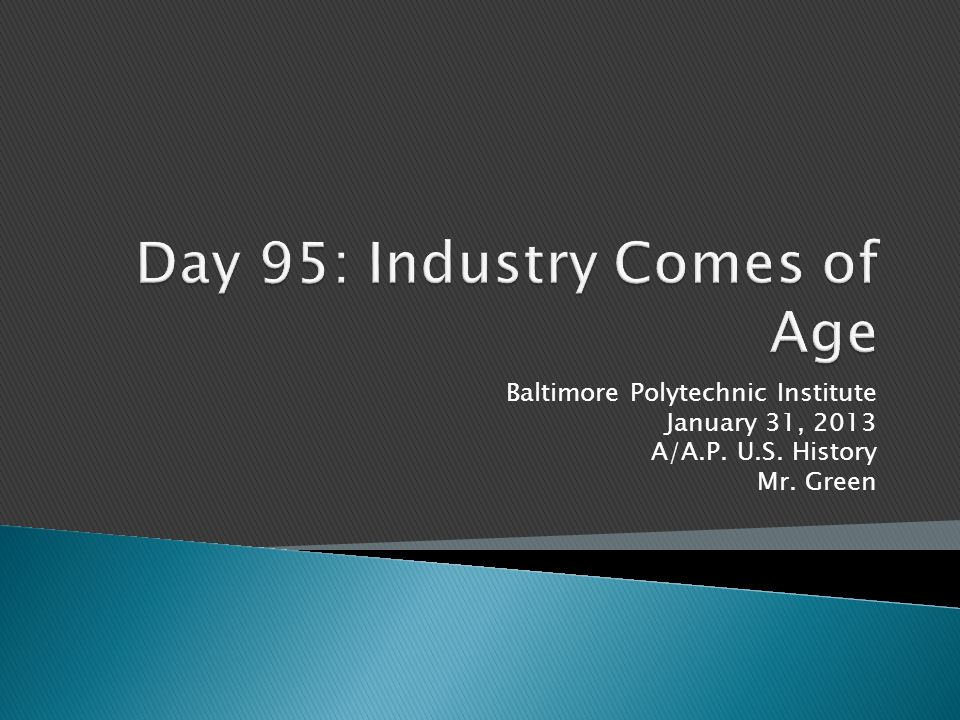 Baltimore Polytechnic Institute January 31, 2013 A/A.P. U.S. History Mr. Green
