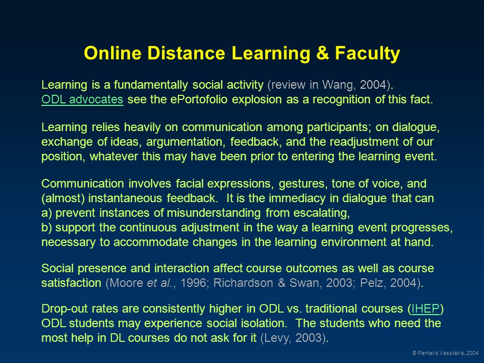 Online Distance Learning & Faculty Communication involves facial expressions, gestures, tone of voice, and (almost) instantaneous feedback.