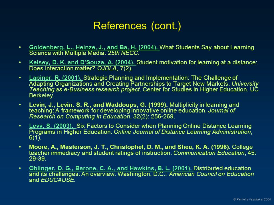 References (cont.) Goldenberg, L., Heinze, J., and Ba, H. (2004). What Students Say about Learning Science with Multiple Media. 25th NECC.Goldenberg,