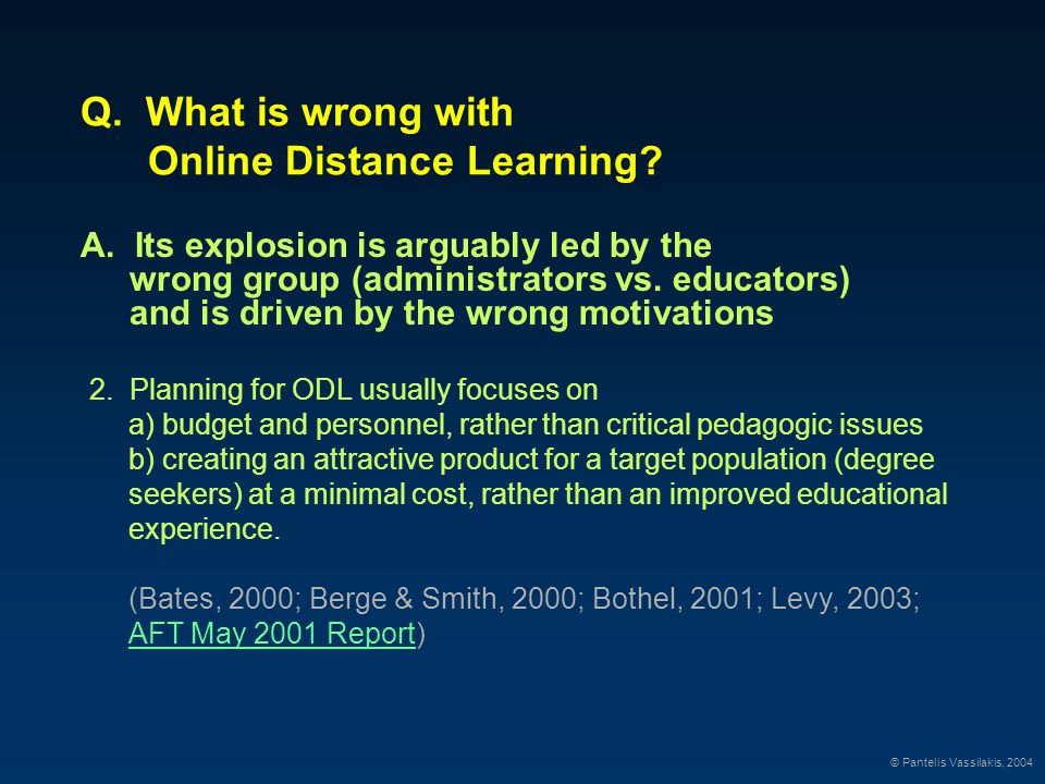 Demand for Online Distance Learning Universities are targeting the population that will generate most revenue and will embrace the 'product' for non-educational reasons, rather than the population (small and quality-driven) that initiated the need.