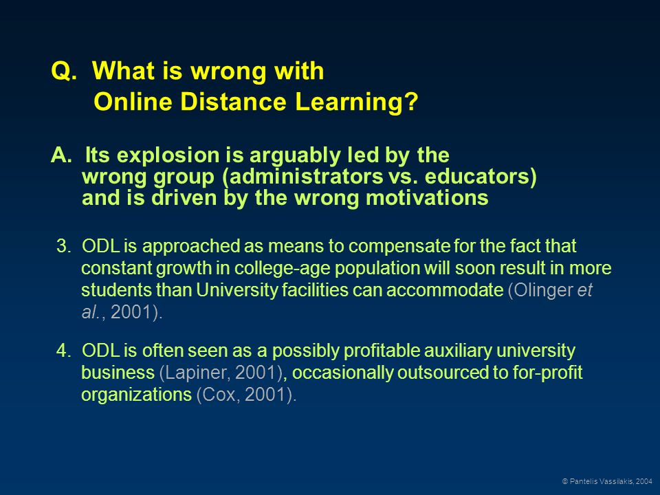 Q. What is wrong with Online Distance Learning? 3. ODL is approached as means to compensate for the fact that constant growth in college-age populatio