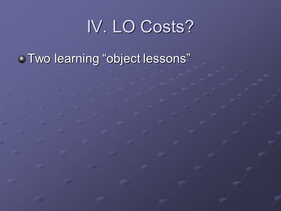 IV. LO Costs Two learning object lessons