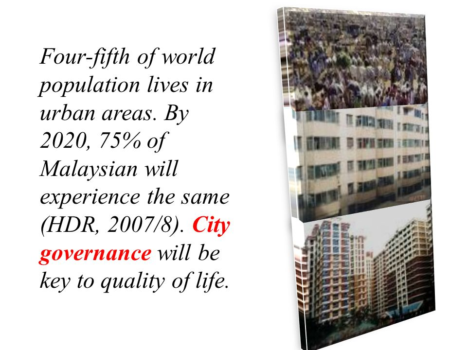 Four-fifth of world population lives in urban areas.
