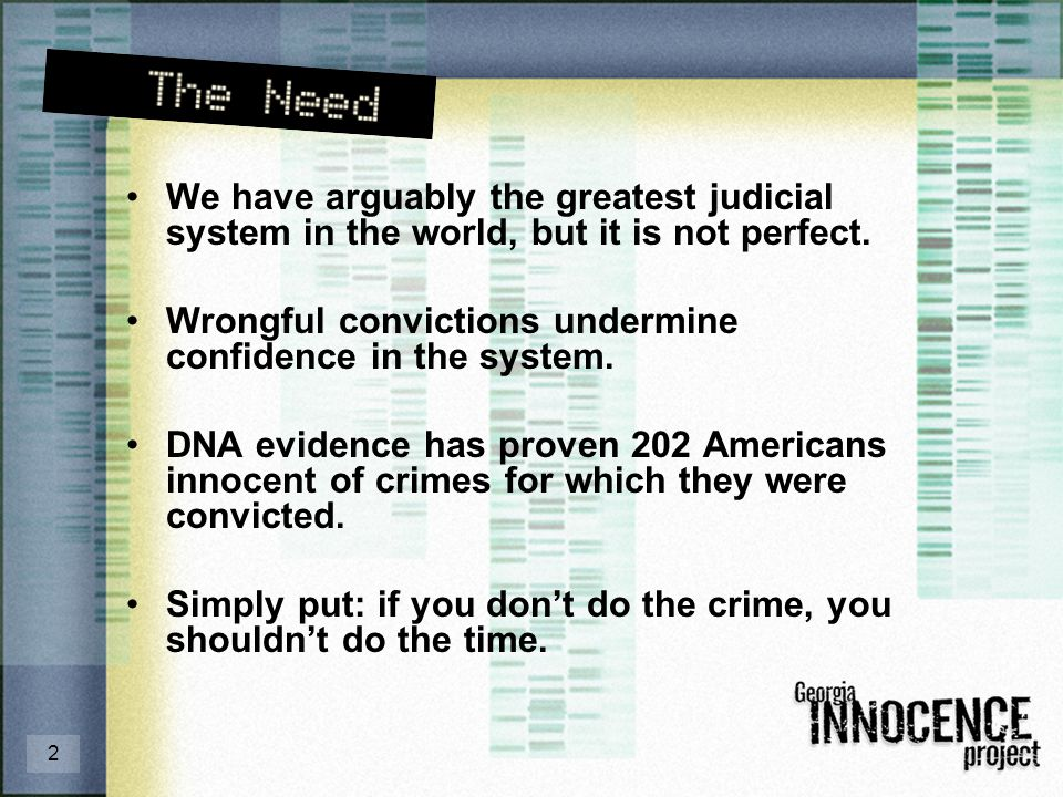 2 We have arguably the greatest judicial system in the world, but it is not perfect.