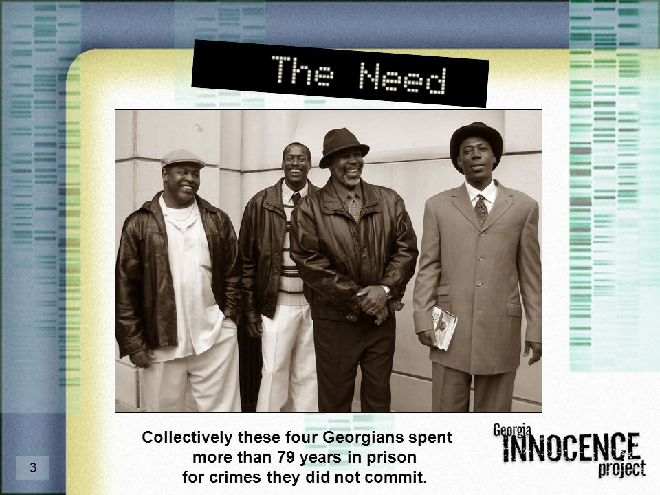 3 Collectively these four Georgians spent more than 79 years in prison for crimes they did not commit.