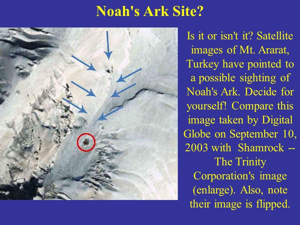 Noah s Ark Site. Is it or isn t it. Satellite images of Mt.