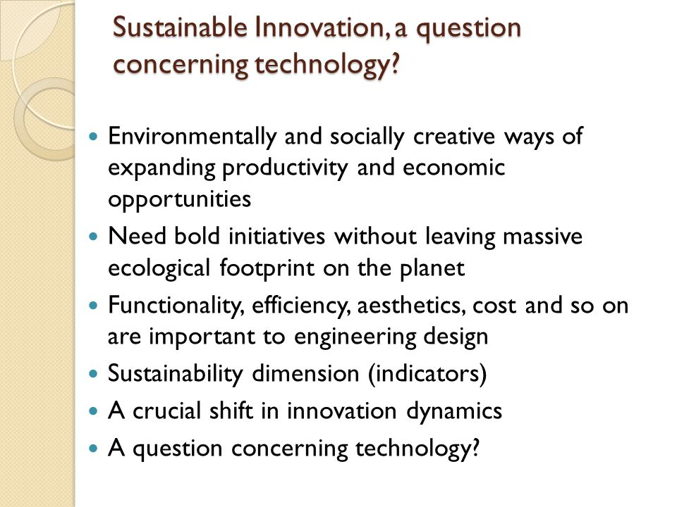Sustainable Innovation, a question concerning technology.