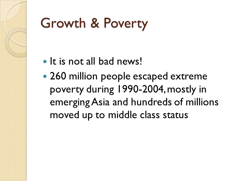 Growth & Poverty It is not all bad news.