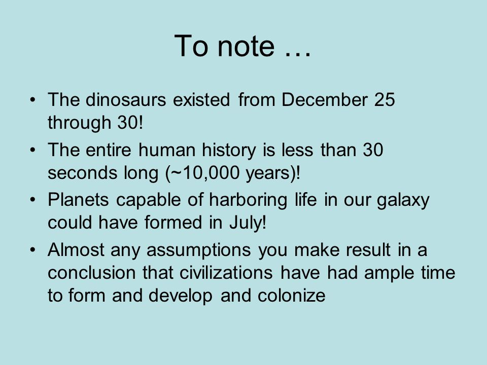 To note … The dinosaurs existed from December 25 through 30.