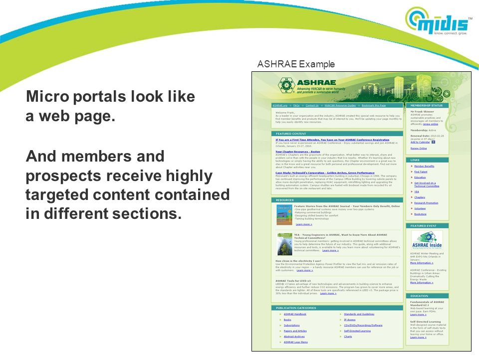 Micro portals look like a web page. And members and prospects receive highly targeted content contained in different sections. ASHRAE Example