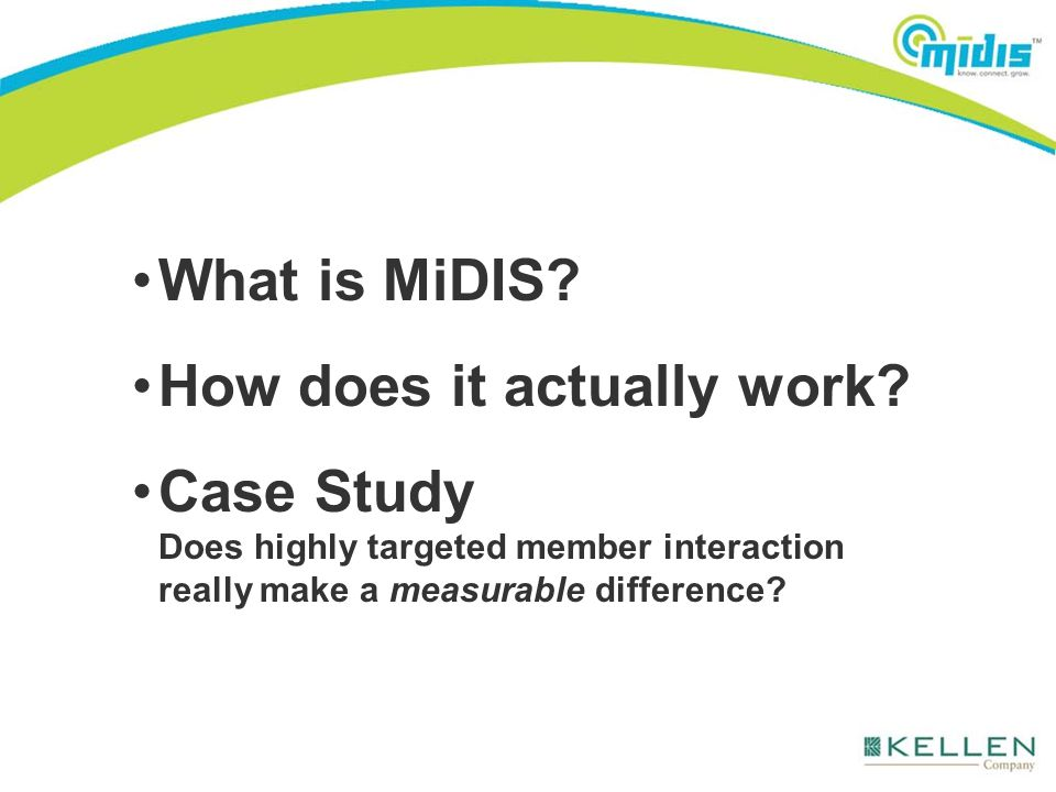 MiDIS stands for : Membership Information and Demographics Intelligence System