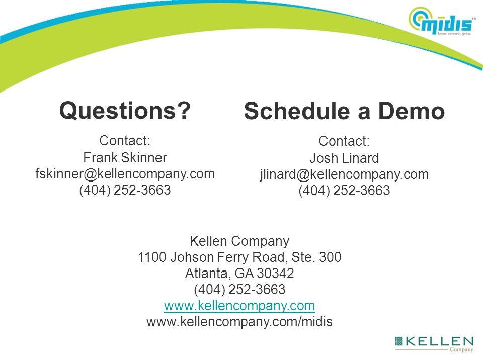 Schedule a Demo Contact: Josh Linard jlinard@kellencompany.com (404) 252-3663 Questions.