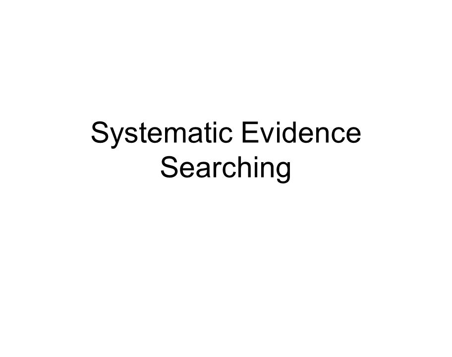 Systematic Evidence Searching