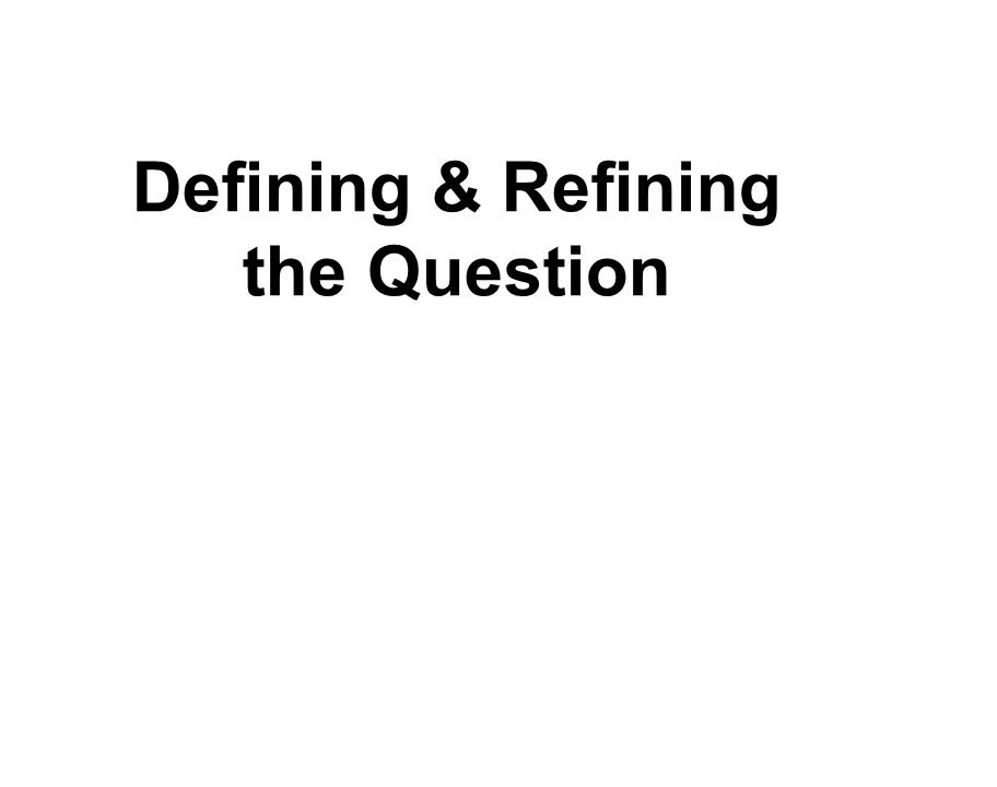 Defining & Refining the Question