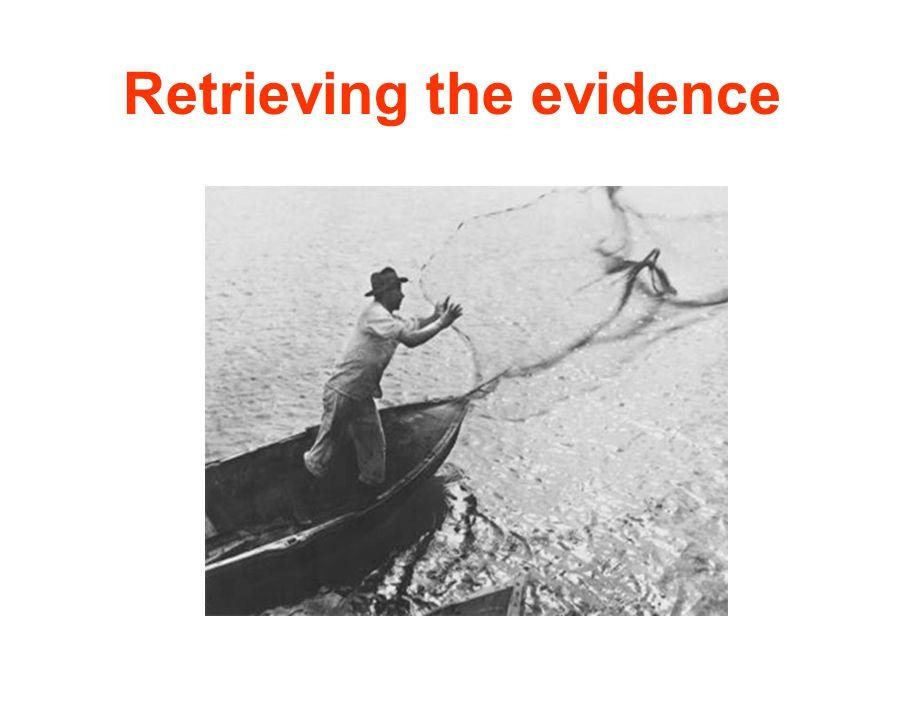 Retrieving the evidence
