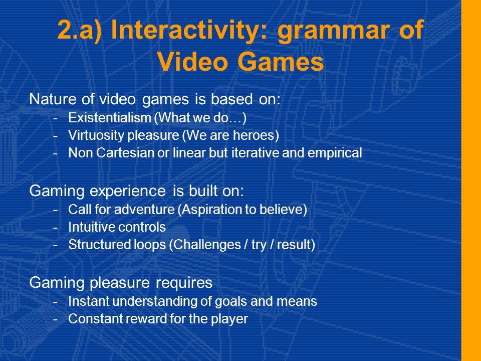 2.b) Meta-features of a Game Typology -Ride & sandbox / Platform (consol, PC, mobile / mono, multi) Original pleasure -R.