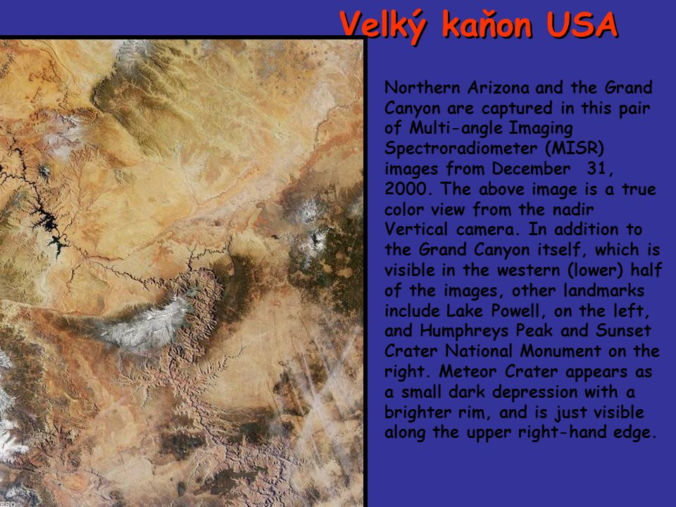 Velký kaňon USA Northern Arizona and the Grand Canyon are captured in this pair of Multi-angle Imaging Spectroradiometer (MISR) images from December 31, 2000.