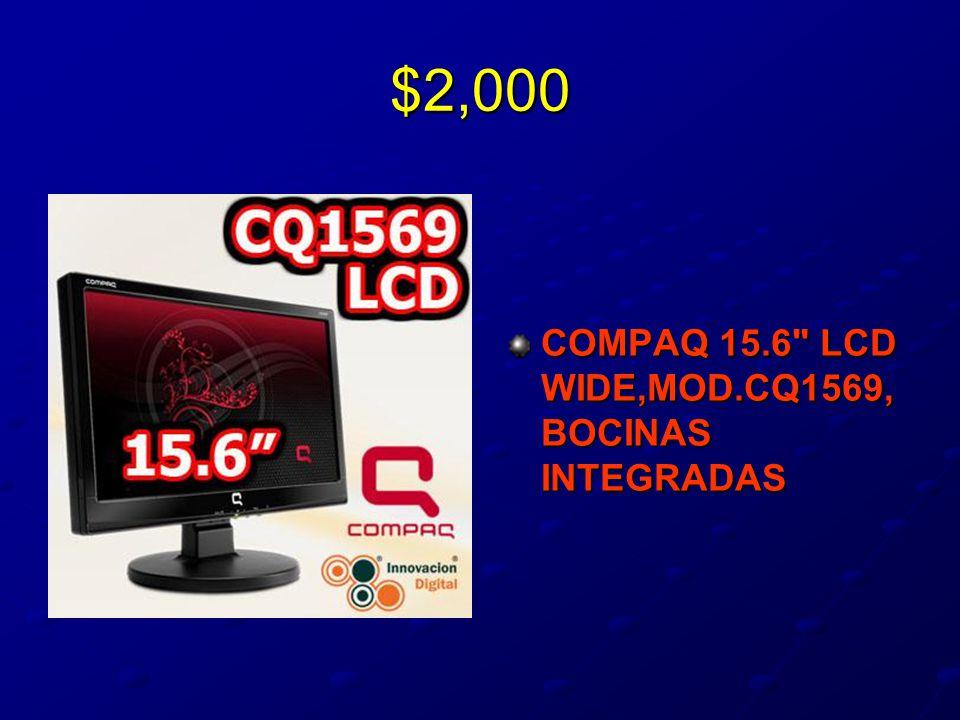 $2,000 COMPAQ 15.6 LCD WIDE,MOD.CQ1569, BOCINAS INTEGRADAS