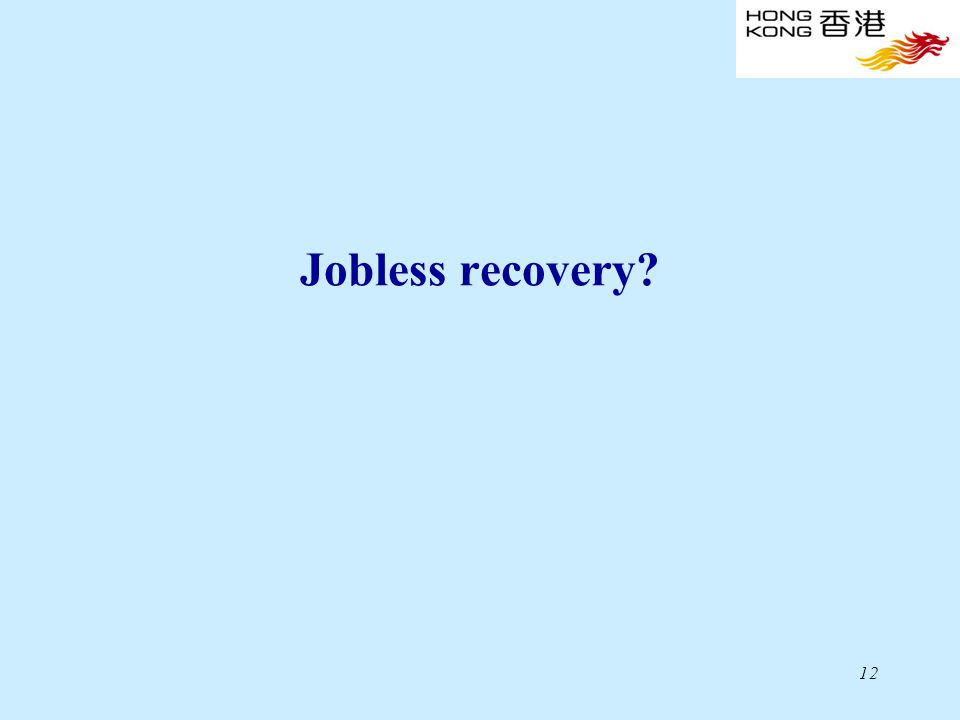 12 Jobless recovery?