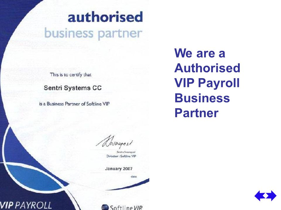 We are a Authorised VIP Payroll Business Partner