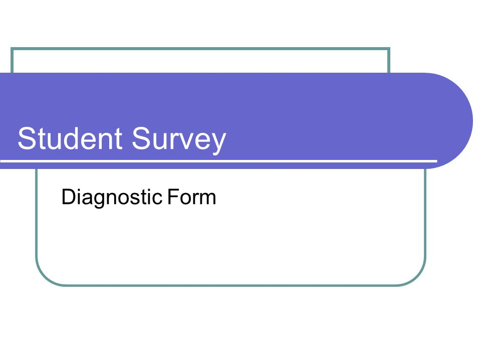 Student Survey Diagnostic Form