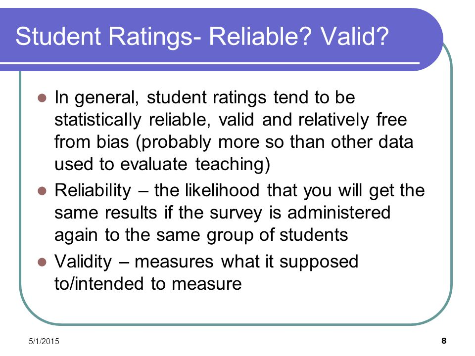 5/1/2015 8 Student Ratings- Reliable. Valid.
