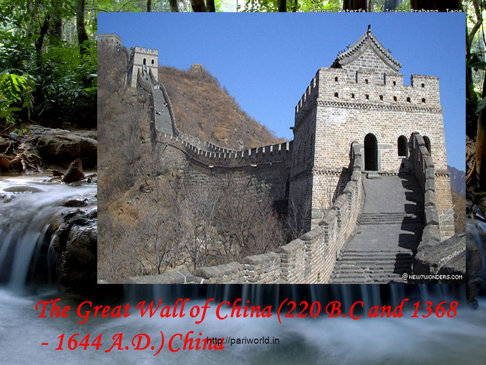 The Great Wall of China (220 B.C and 1368 - 1644 A.D.) China