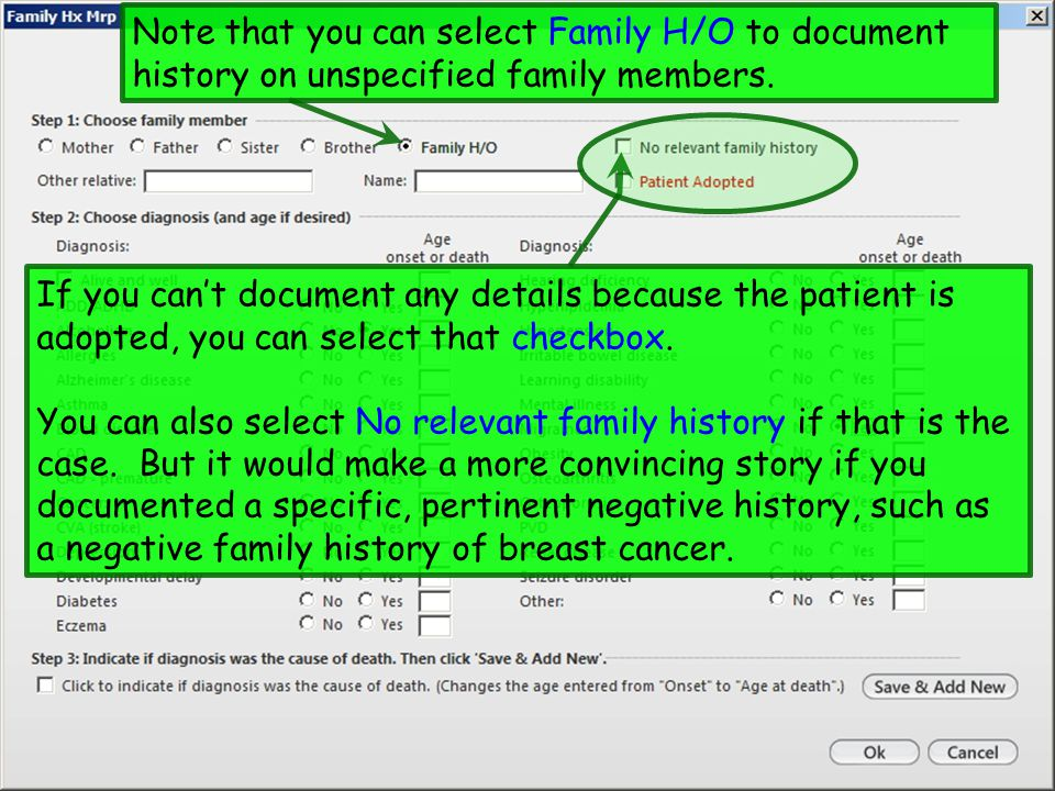 Note that you can select Family H/O to document history on unspecified family members. If you can't document any details because the patient is adopte