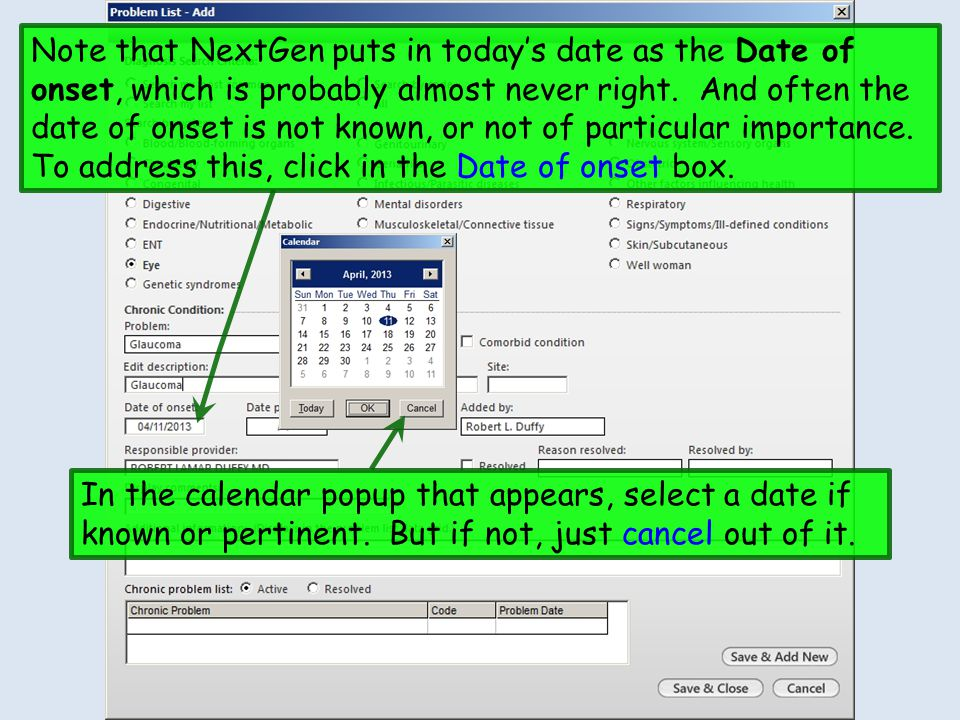 Note that NextGen puts in today's date as the Date of onset, which is probably almost never right. And often the date of onset is not known, or not of