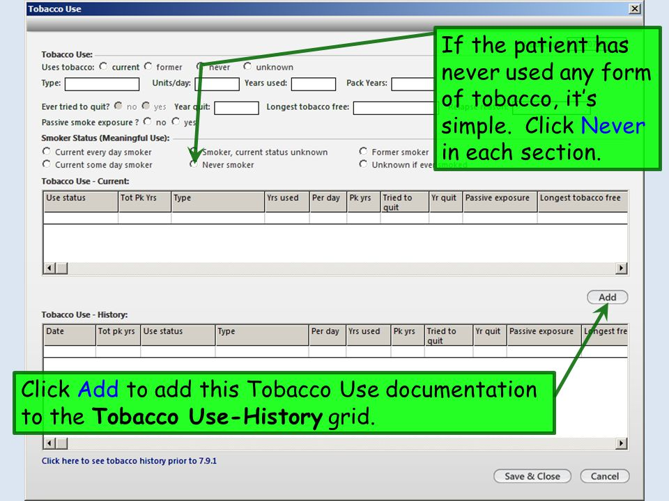 If the patient has never used any form of tobacco, it's simple. Click Never in each section. Click Add to add this Tobacco Use documentation to the To