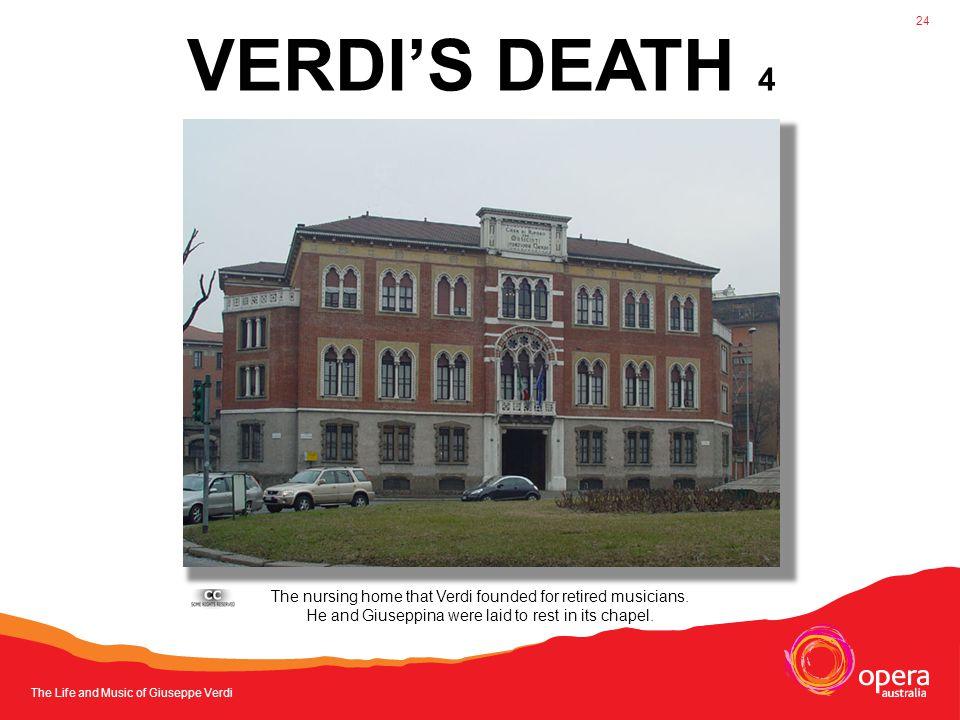 The Life and Music of Giuseppe Verdi 24 VERDI'S DEATH 4 The nursing home that Verdi founded for retired musicians.