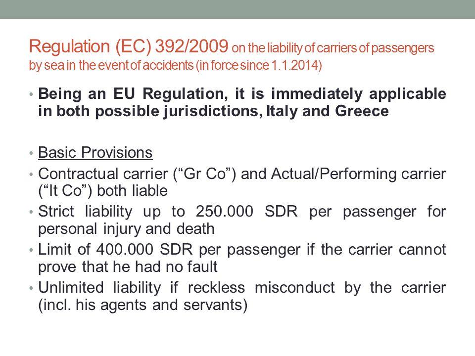 Regulation 392/2009 only .