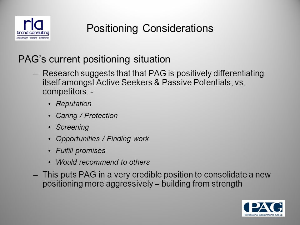 PAG's current positioning situation –Research suggests that that PAG is positively differentiating itself amongst Active Seekers & Passive Potentials, vs.