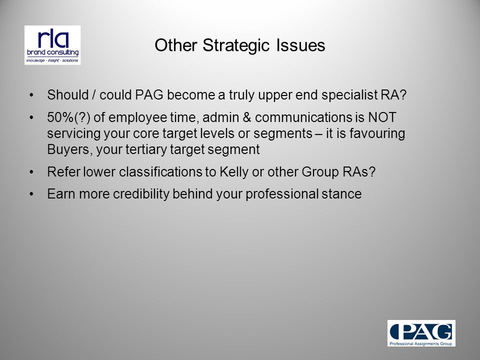Should / could PAG become a truly upper end specialist RA.