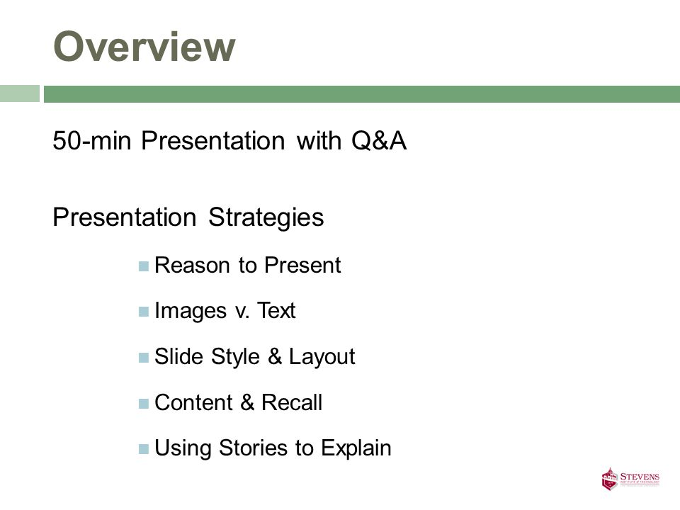 Overview 50-min Presentation with Q&A Presentation Strategies Reason to Present Images v.