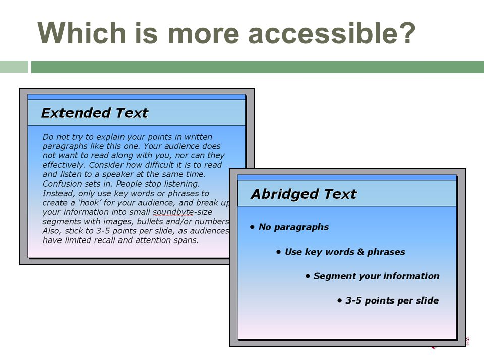 Which is more accessible?