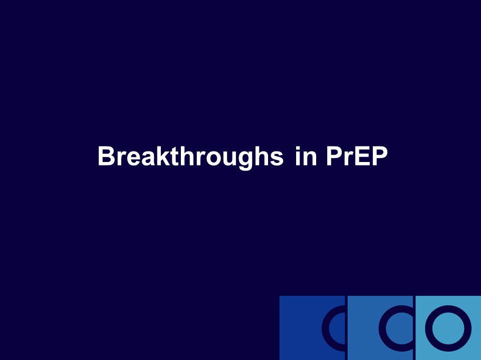 Breakthroughs in PrEP