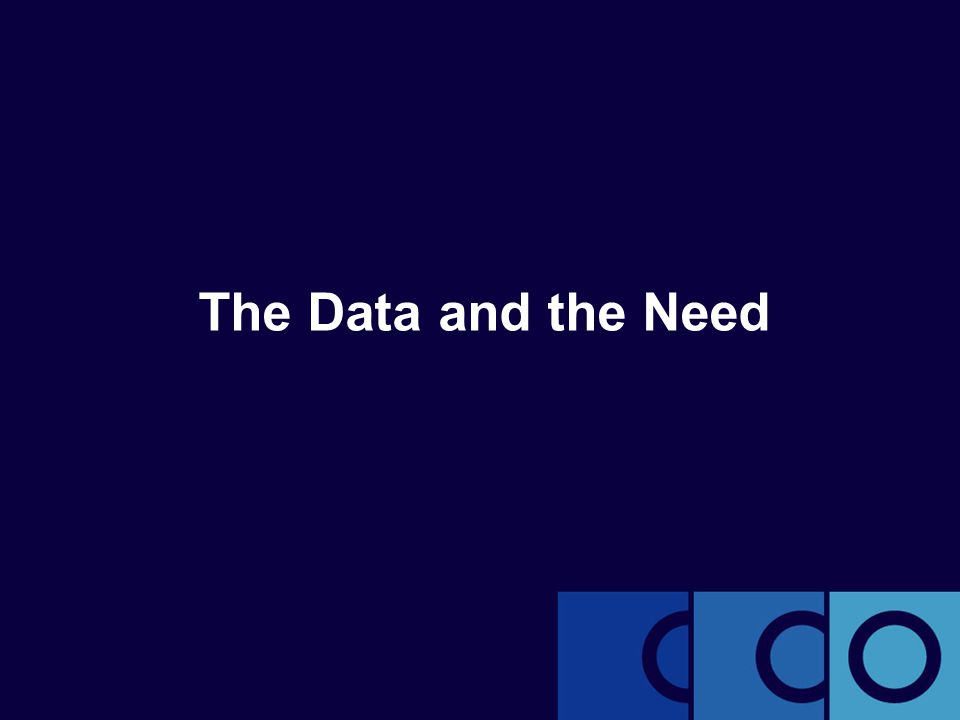 The Data and the Need