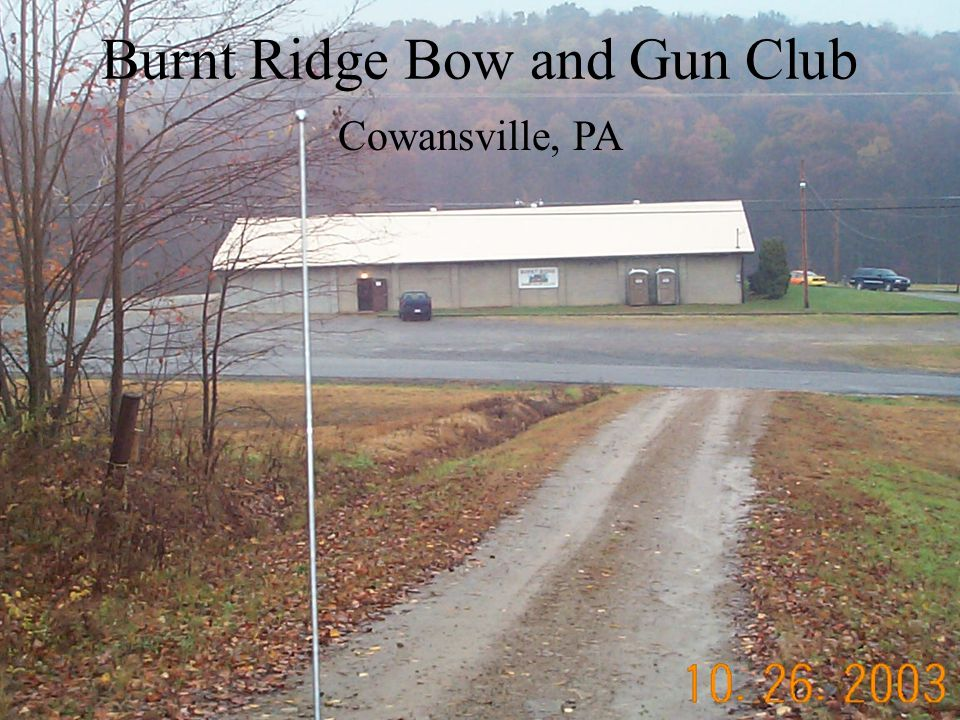 Burnt Ridge Bow and Gun Club Cowansville, PA