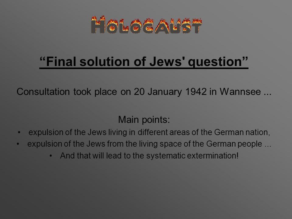 Final solution of Jews question Consultation took place on 20 January 1942 in Wannsee...
