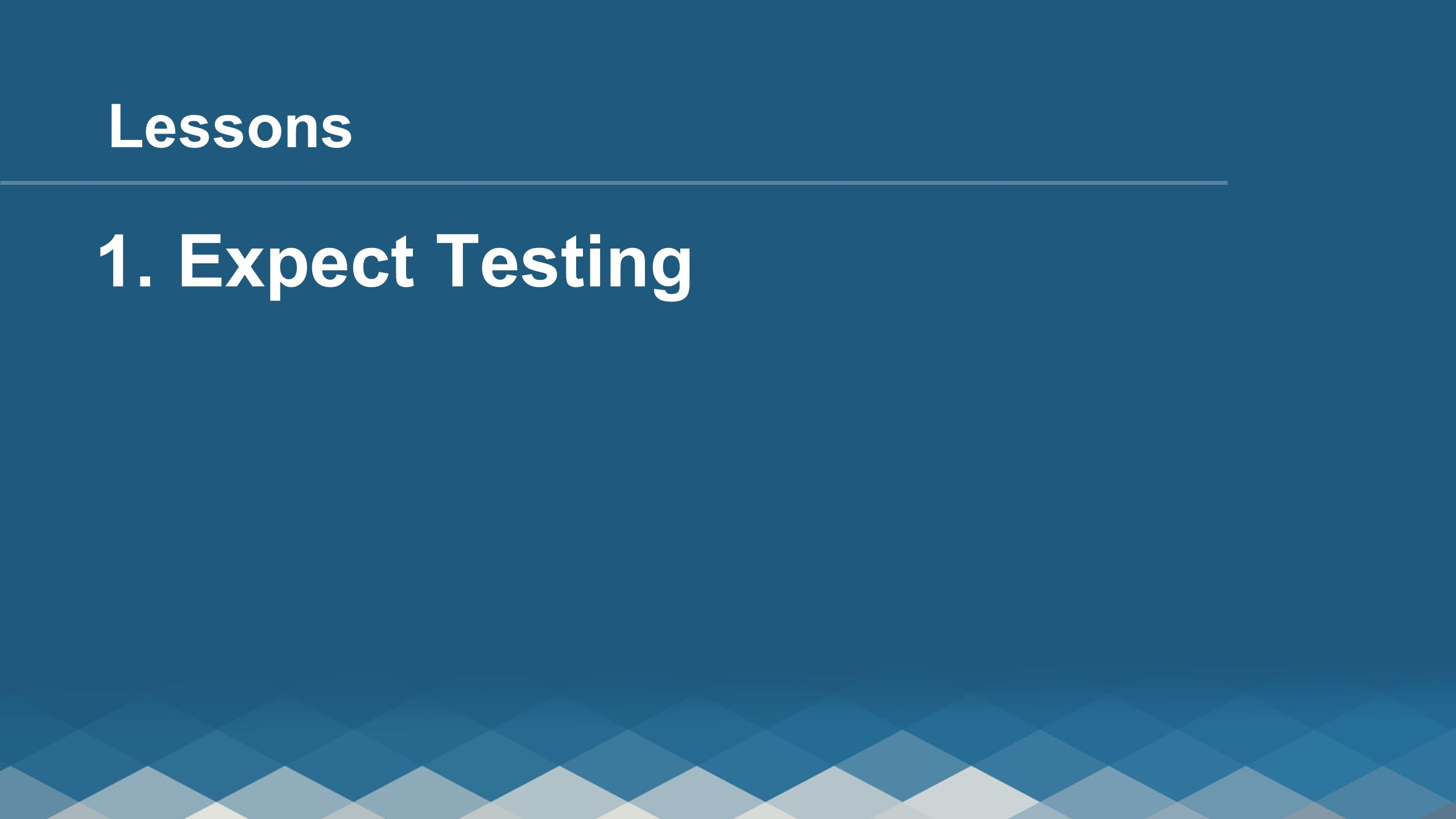 1. Expect Testing Lessons