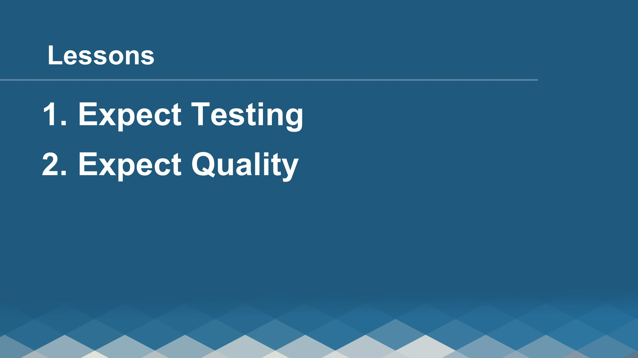 1. Expect Testing 2. Expect Quality Lessons