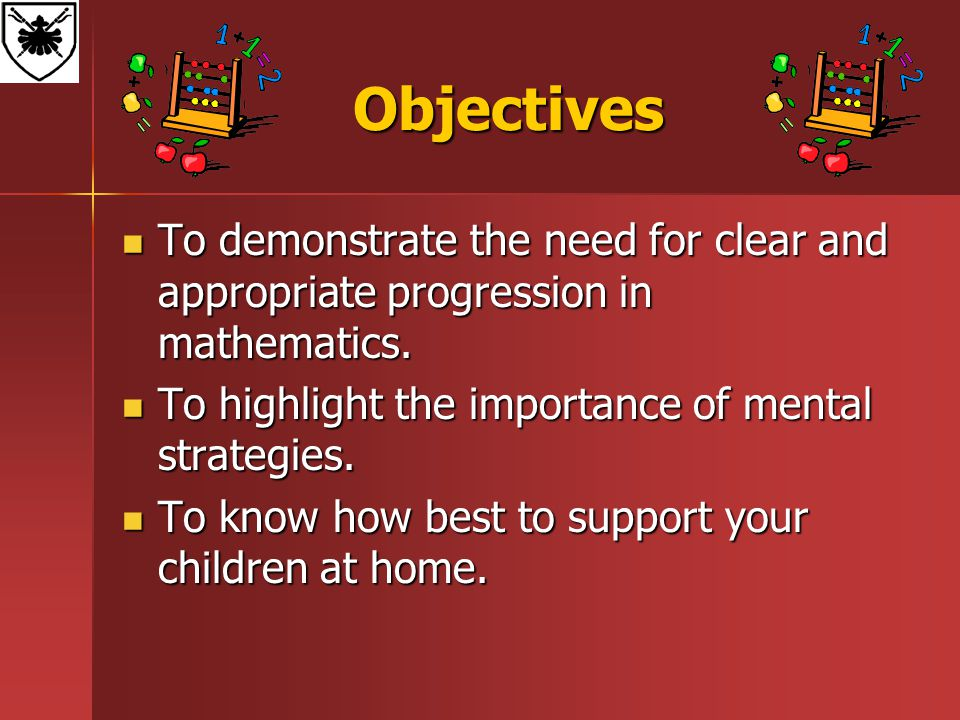 Objectives To demonstrate the need for clear and appropriate progression in mathematics.